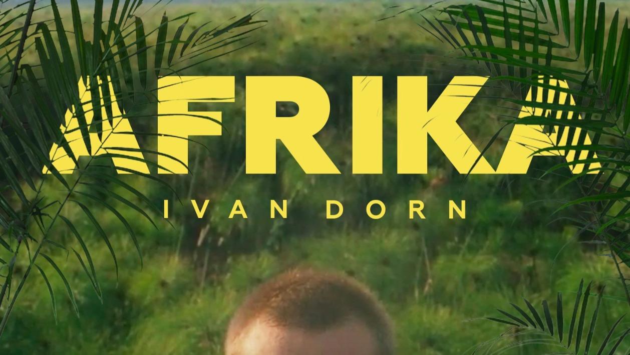 Видео: Ivan Dorn – Afrika
